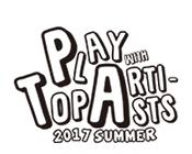 PLAY WITH TOP ARTISTS 2017 SUMMER